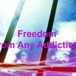 Freedom from Any Addiction