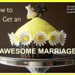 How to Get an Awesome Marriage